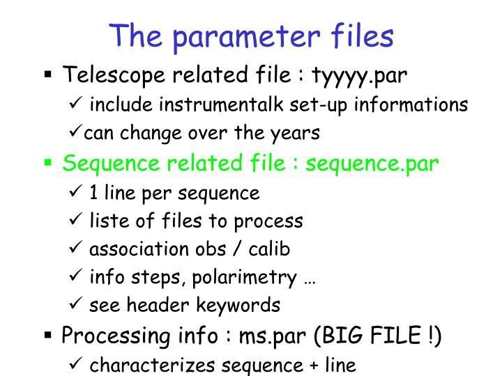 The parameter files