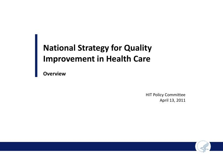 National strategy for quality improvement in health care