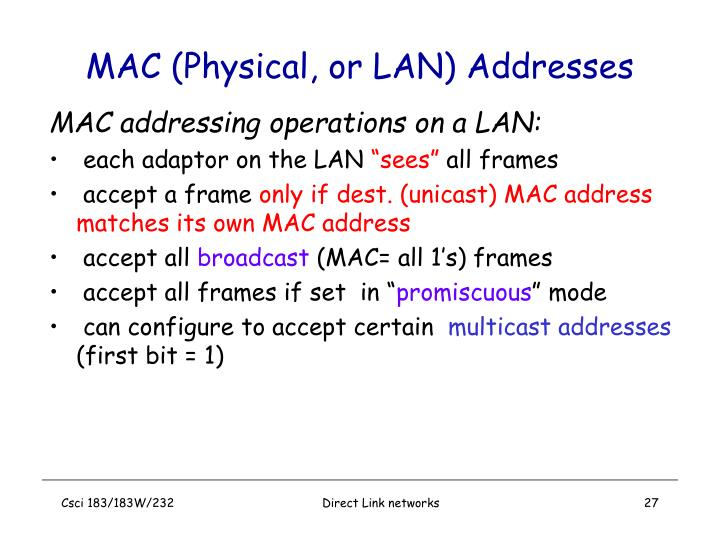 MAC (Physical, or LAN) Addresses