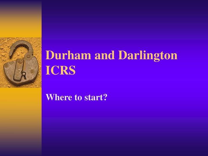 Durham and darlington icrs