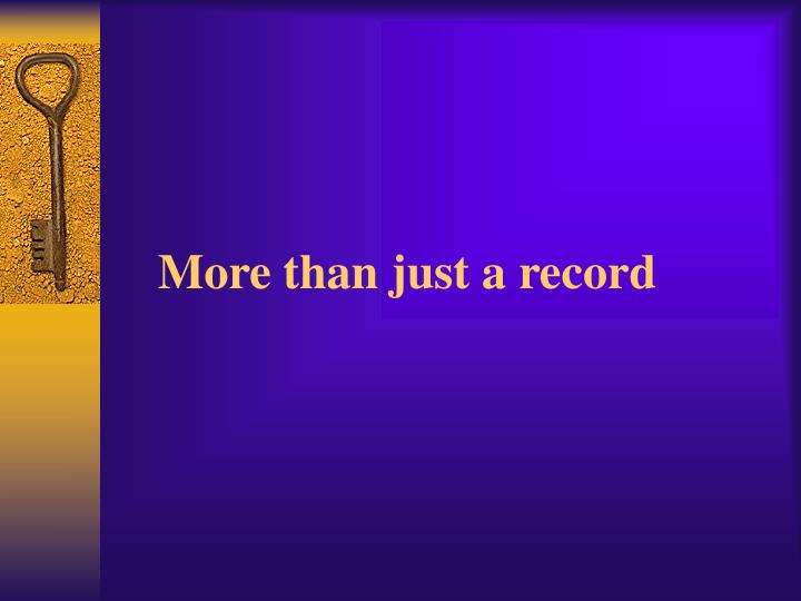 More than just a record