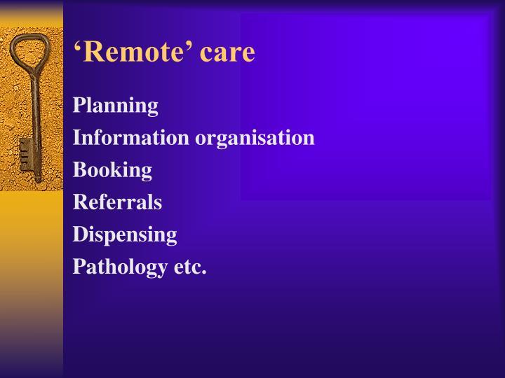 'Remote' care