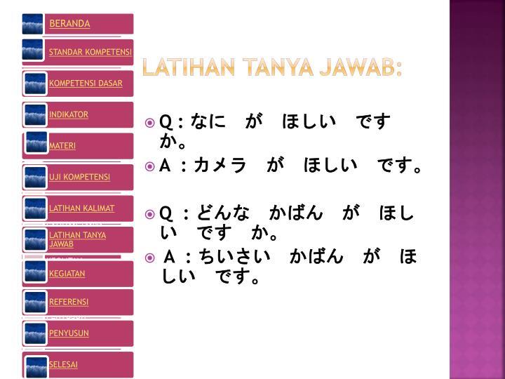 LATIHAN TANYA JAWAB: