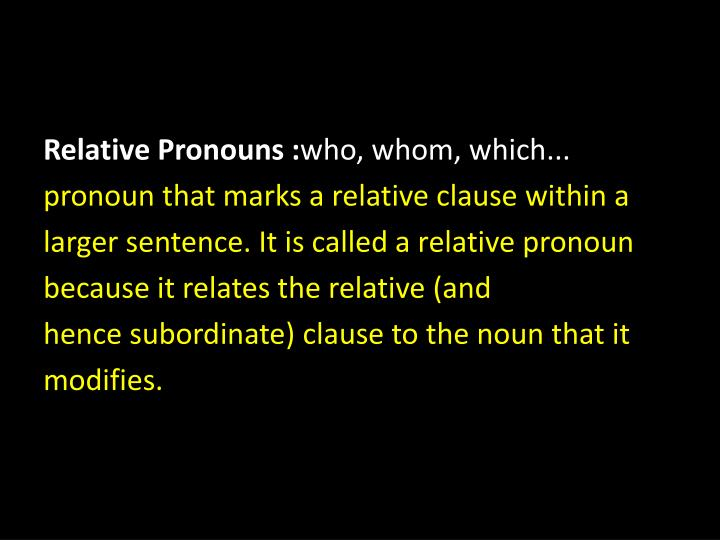 Relative Pronouns :