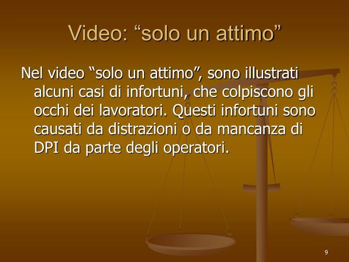 """Video: """"solo un attimo"""""""