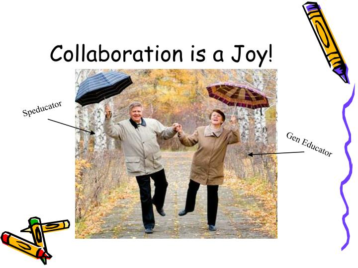 Collaboration is a Joy!