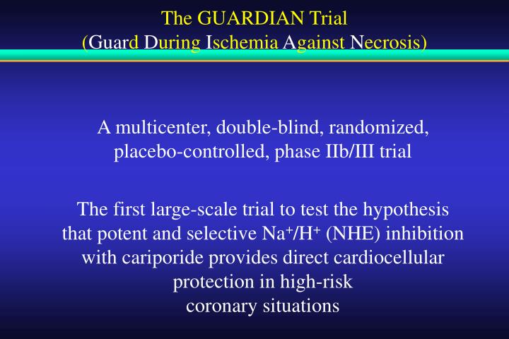 The GUARDIAN Trial