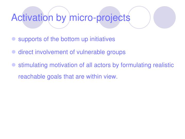 Activation by micro-projects