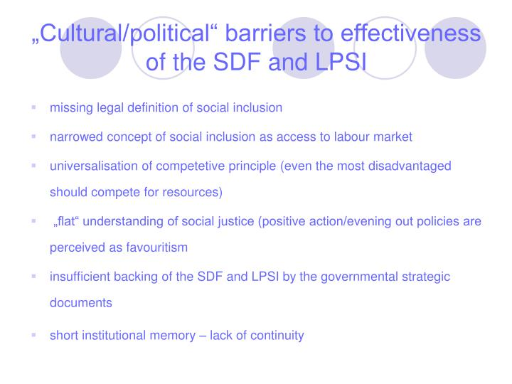 """Cultural/political"" barriers to effectiveness of the SDF and LPSI"