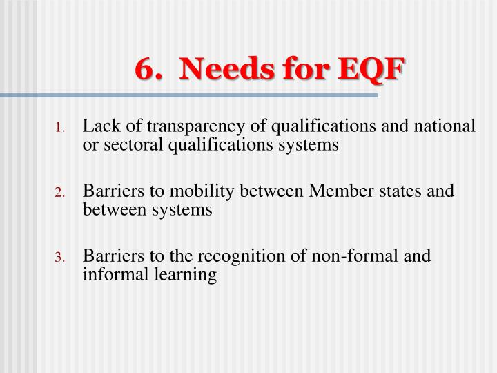 6.  Needs for EQF