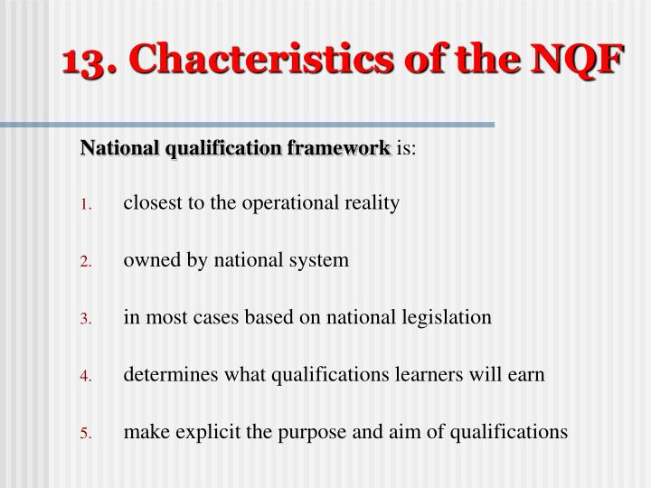 13. Chacteristics of the NQF