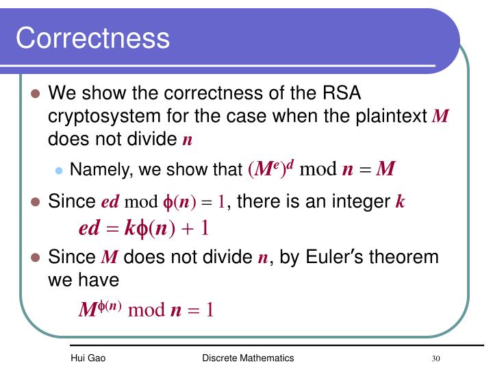 We show the correctness of the RSA cryptosystem for the case when the plaintext
