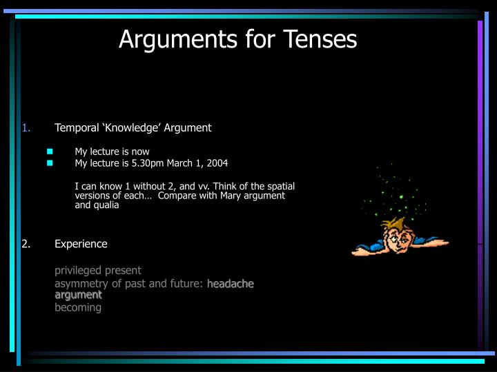 Arguments for Tenses