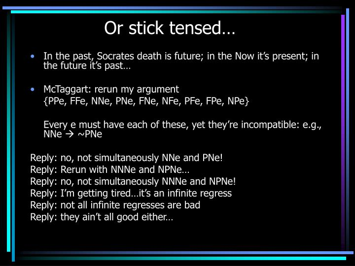Or stick tensed…