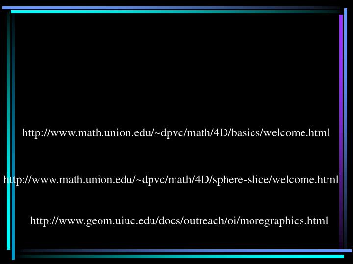 http://www.math.union.edu/~dpvc/math/4D/basics/welcome.html