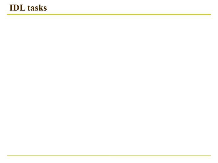 IDL tasks