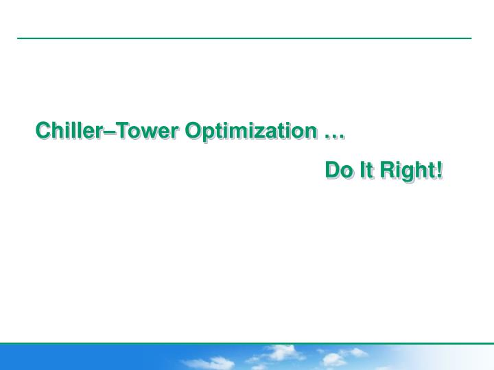Chiller–Tower Optimization …