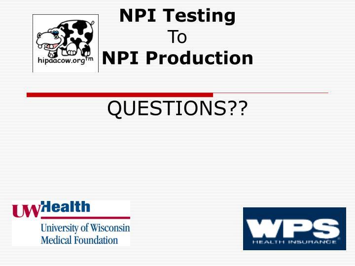 NPI Testing