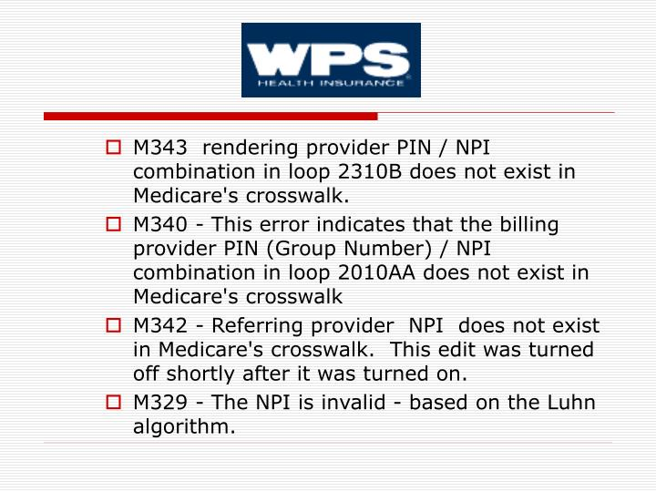 M343  rendering provider PIN / NPI combination in loop 2310B does not exist in Medicare's crosswalk.
