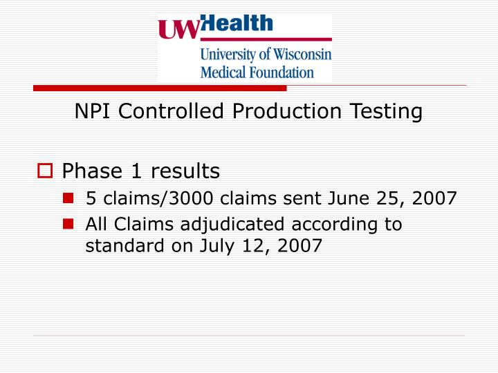NPI Controlled Production Testing