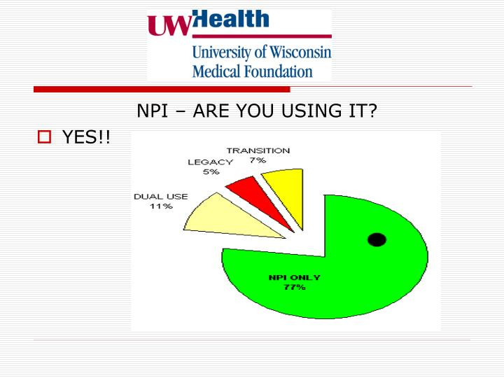 NPI – ARE YOU USING IT?