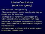 interim conclusions work is on going