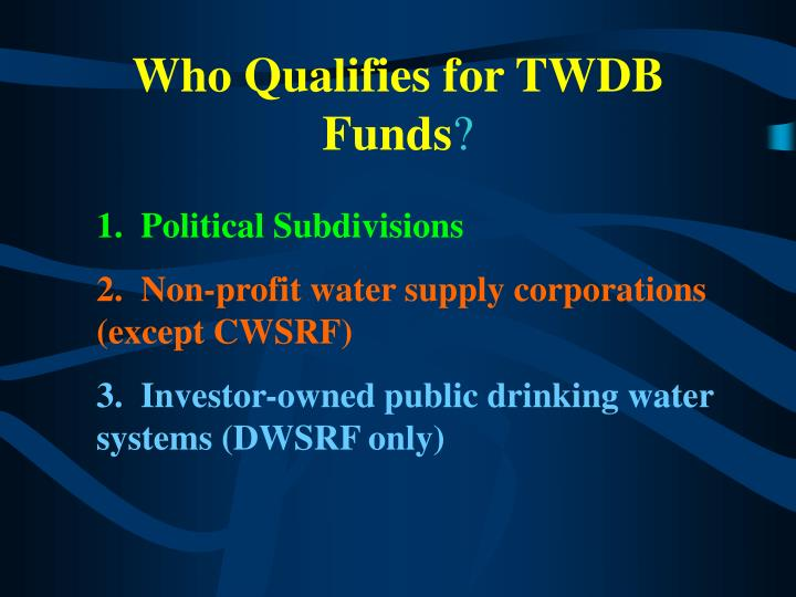 Who Qualifies for TWDB Funds