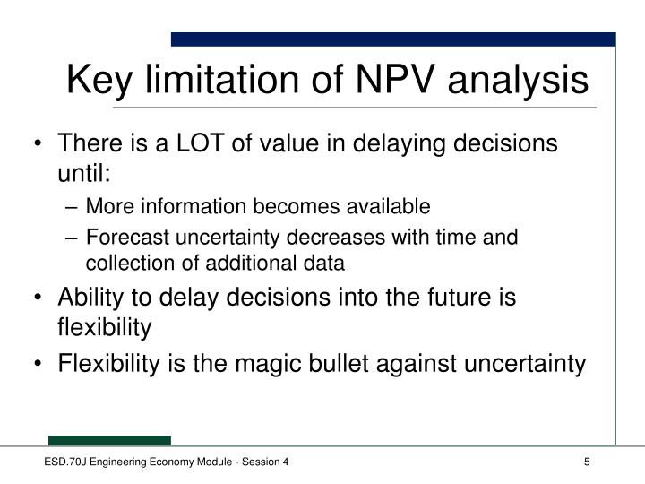 Key limitation of NPV analysis