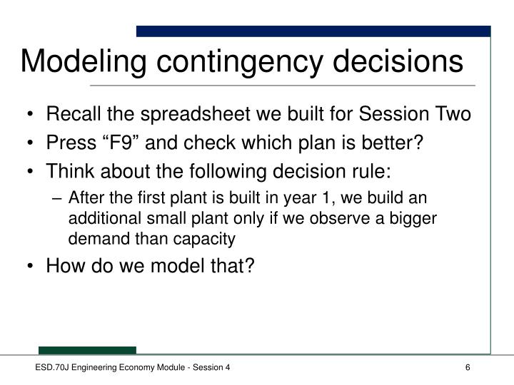 Modeling contingency decisions