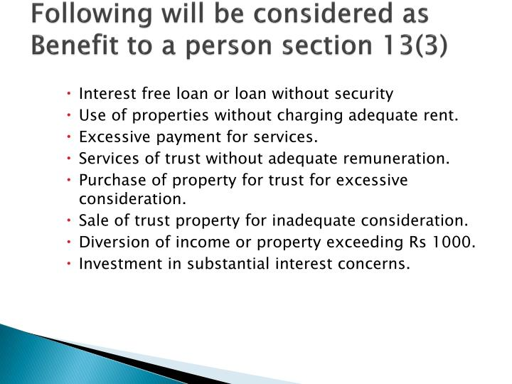 Following will be considered as Benefit to a person section 13(3)