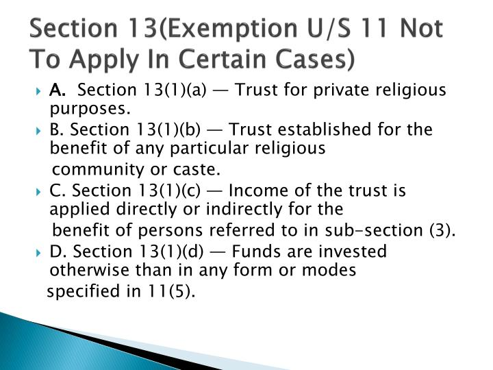 Section 13(Exemption U/S 11 Not To Apply In Certain Cases)