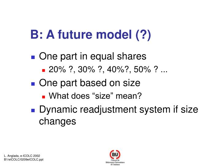 B: A future model (?)
