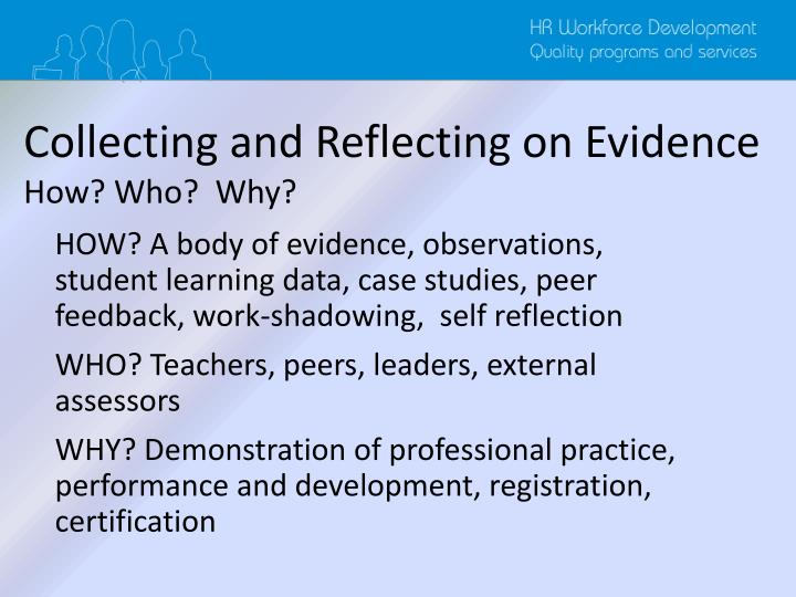 Collecting and Reflecting on Evidence