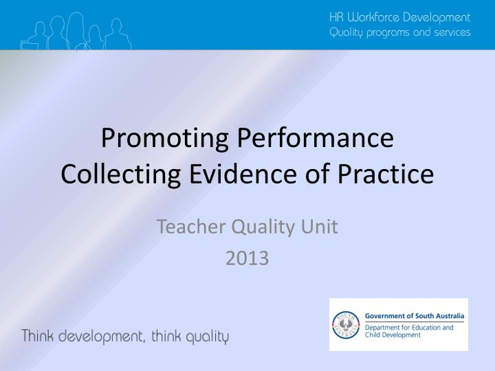 Promoting performance collecting evidence of practice