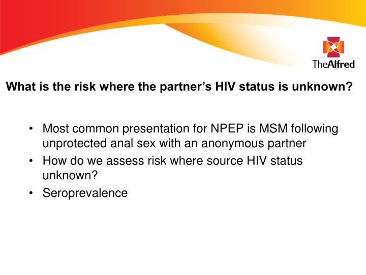 What is the risk where the partner's HIV status is unknown?