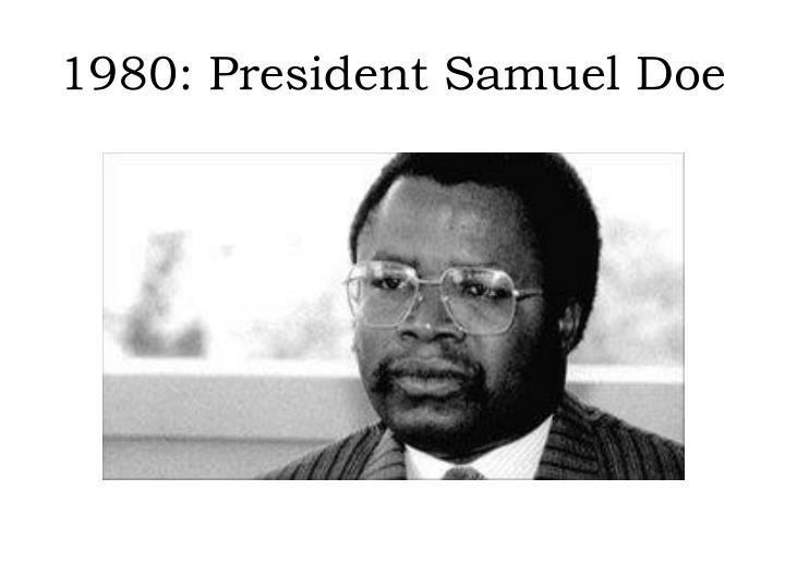 1980: President Samuel