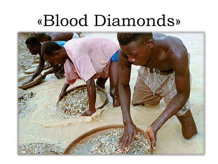 «Blood Diamonds»