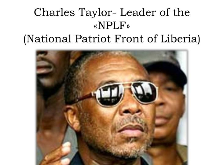 Charles Taylor- Leader