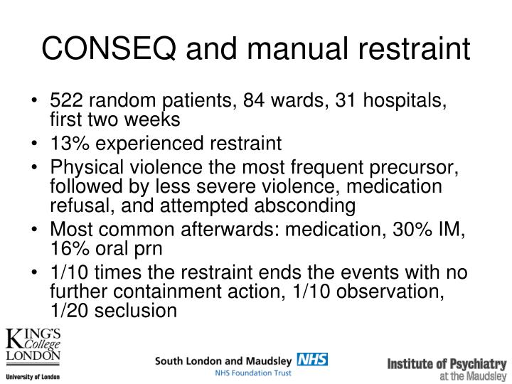 CONSEQ and manual restraint