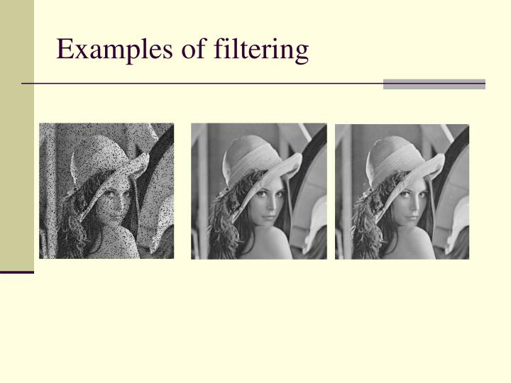 Examples of filtering