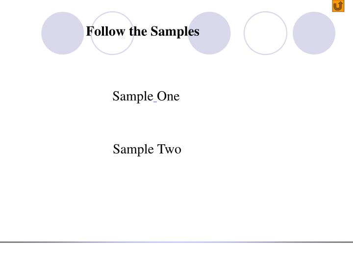 Follow the Samples