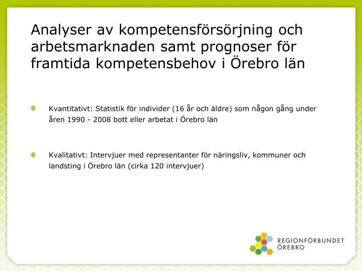 Analyser av kompetensförsörjning och arbetsmarknaden samt prognoser för framtida kompetensbehov i Örebro län
