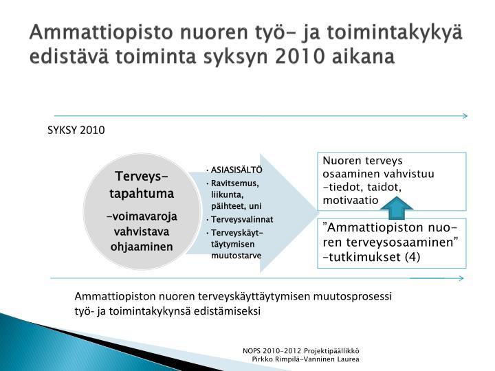 Ammattiopisto nuoren työ- ja toimintakykyä edistävä toiminta syksyn 2010 aikana