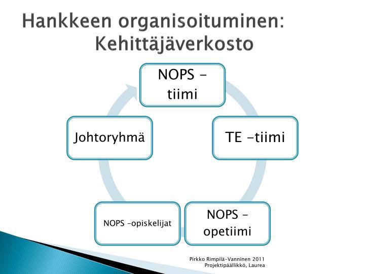 Hankkeen organisoituminen: Kehittäjäverkosto