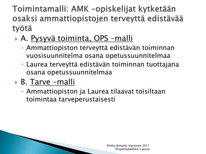 Toimintamalli: AMK –opiskelijat kytketään osaksi ammattiopistojen terveyttä edistävää työtä