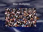 man multiplies
