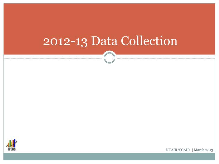 2012-13 Data Collection