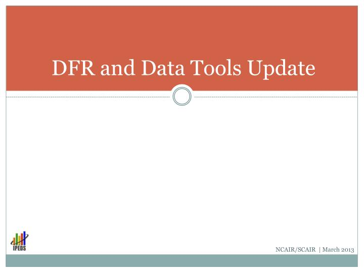 DFR and Data Tools Update