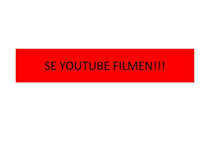 SE YOUTUBE FILMEN!!!