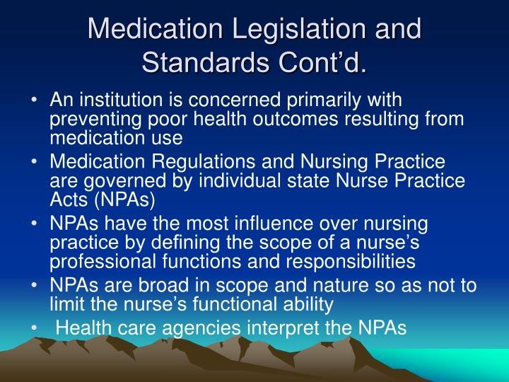 Medication Legislation and Standards Cont'd.